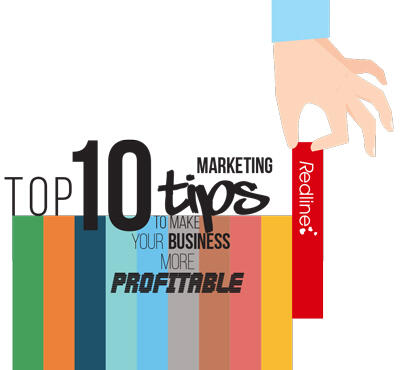 Top 10 Marketing Tips To Make Your Business More Profitable